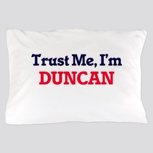 Trust Me, I'm Duncan Pillow Case