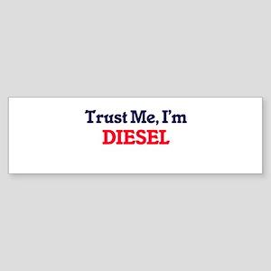 Trust Me, I'm Diesel Bumper Sticker