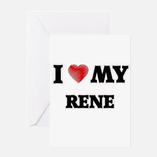 I love my Rene Greeting Cards