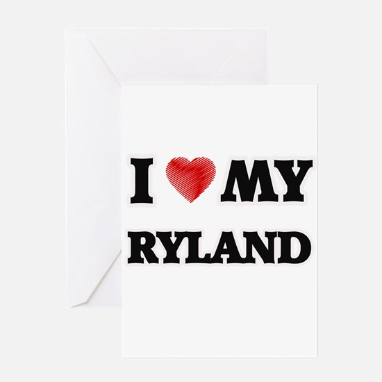 I love my Ryland Greeting Cards