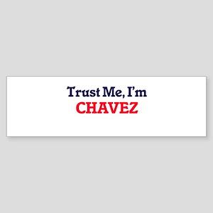 Trust Me, I'm Chavez Bumper Sticker