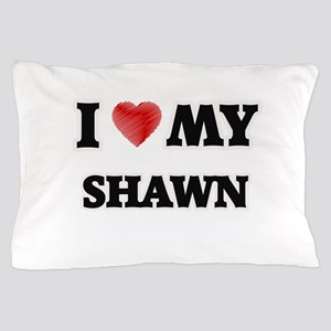 I love my Shawn Pillow Case