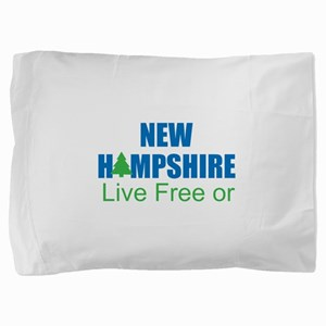NEW HAMPSHIRE - LIVE FREE OR DIE Pillow Sham