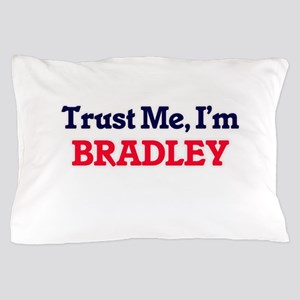 Trust Me, I'm Bradley Pillow Case