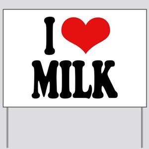 I Love Milk Yard Sign