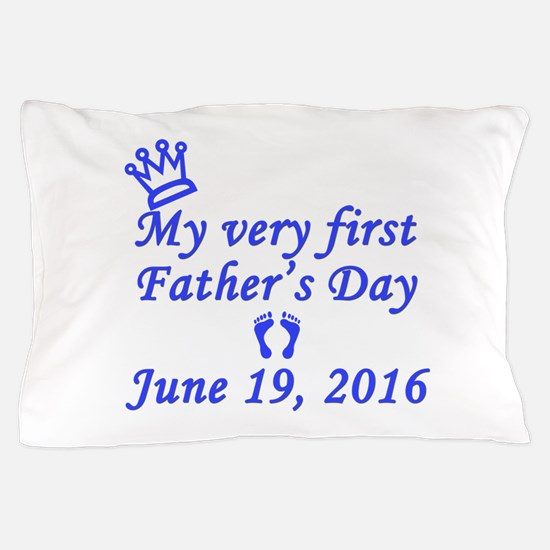 First Father's Day 2016 Pillow Case