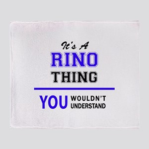 It's RINO thing, you wouldn't unders Throw Blanket
