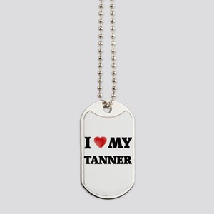 I love my Tanner Dog Tags