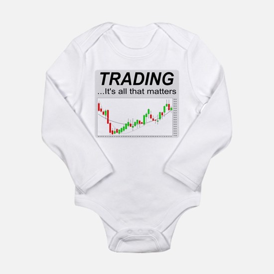 Trading...its all that matters Body Suit