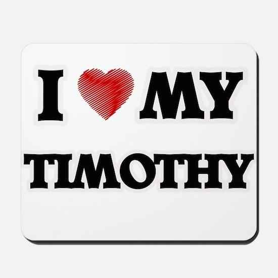 I love my Timothy Mousepad