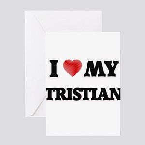 I love my Tristian Greeting Cards