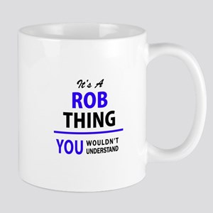 It's ROB thing, you wouldn't understand Mugs
