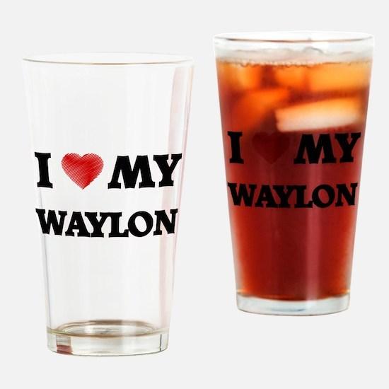 I love my Waylon Drinking Glass