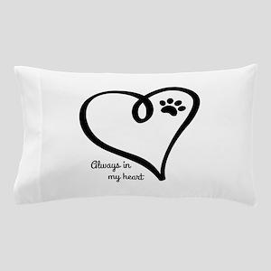 Always in my Heart Pillow Case