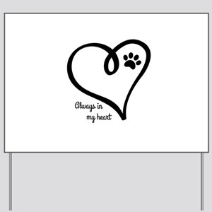 Always in my Heart Yard Sign