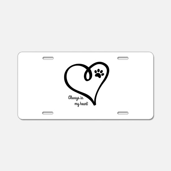 Always in my Heart Aluminum License Plate