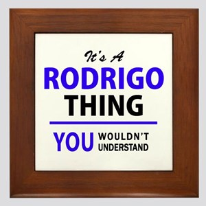 It's RODRIGO thing, you wouldn't under Framed Tile