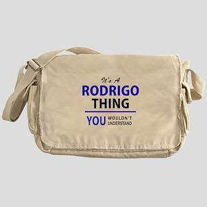 It's RODRIGO thing, you wouldn't und Messenger Bag