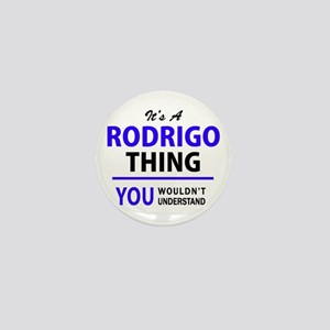 It's RODRIGO thing, you wouldn't under Mini Button