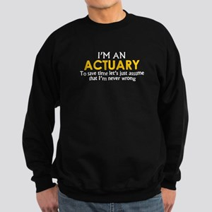 ACTUARY ASSUME IM NEVER WRONG Sweatshirt (dark)