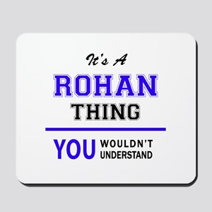 It's ROHAN thing, you wouldn't understan Mousepad