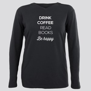 Drink Coffee Read Books Plus Size Long Sleeve Tee