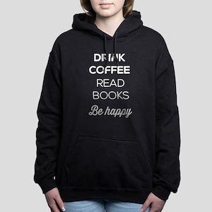 Drink Coffee Read Books Women's Hooded Sweatshirt