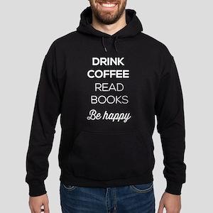 Drink Coffee Read Books Be Happy Hoodie (dark)