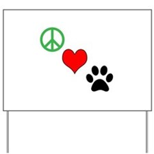 Peace, Love, Paws Yard Sign