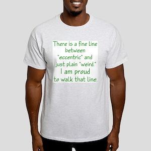 Eccentric or Weird Light T-Shirt