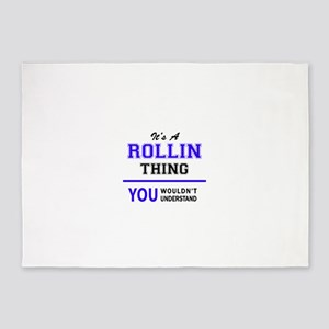 It's ROLLIN thing, you wouldn't und 5'x7'Area Rug