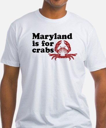 Maryland is for Crabs Shirt
