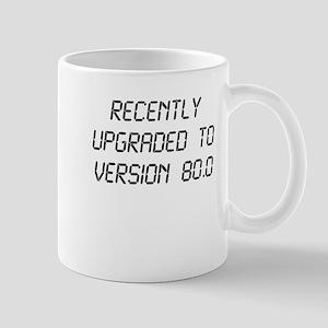 Recently Upgraded Funny 80th Birthday Mugs