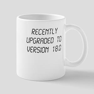Recently Upgraded Funny 18th Birthday Mugs