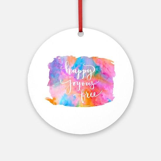 Happy Joyous Free Round Ornament