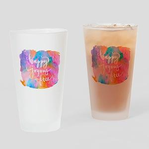 Happy Joyous Free Drinking Glass