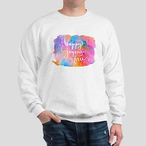 Happy Joyous Free Sweatshirt