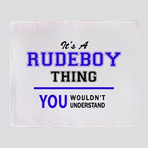 It's RUDEBOY thing, you wouldn't und Throw Blanket
