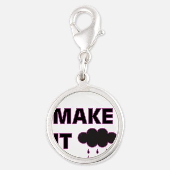 I make it rain Charms