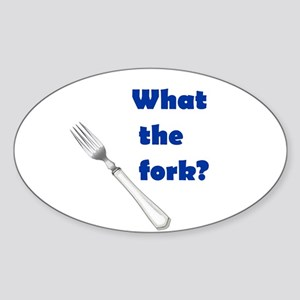 WHAT THE FORK? Oval Sticker