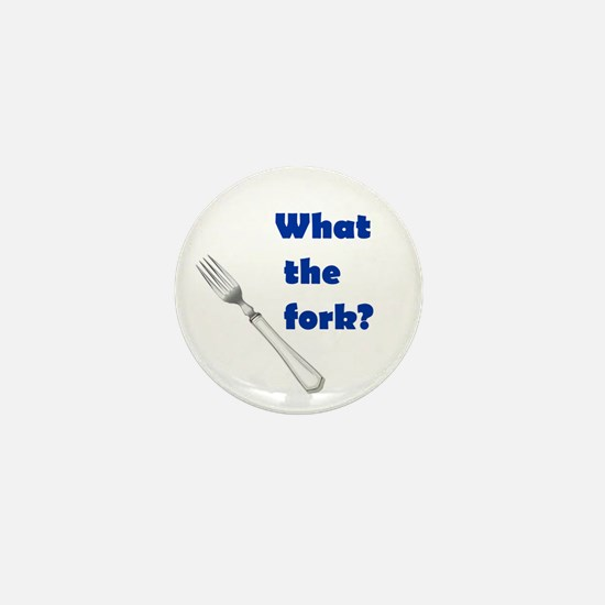 WHAT THE FORK? Mini Button