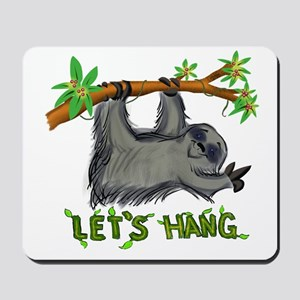 Let's Hang! Mousepad