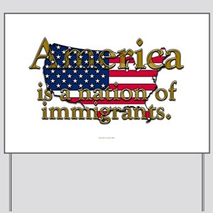 Nation of Immigrants Yard Sign
