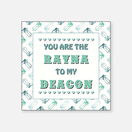 RAYNA to DEACON Sticker