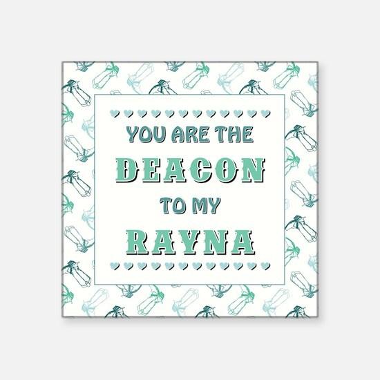 DEACON to RAYNA Sticker