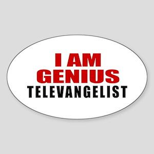 I Am Genius Televangelist Sticker (Oval)