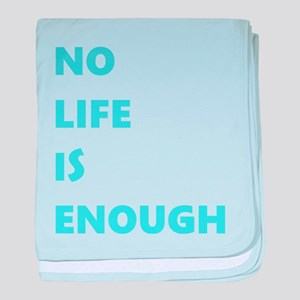 No Life Is Enough baby blanket