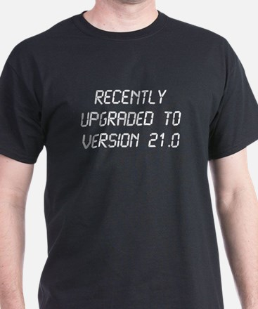 Recently Upgraded Funny 21st Birthday T-Shirt