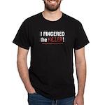 I Fingered The Killer T-Shirt