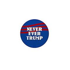 Never Ever Trump Mini Button